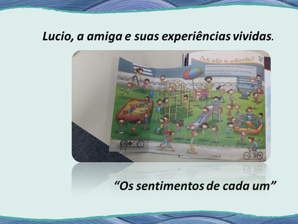 Lucio, a amiga e suas experiências vividas.