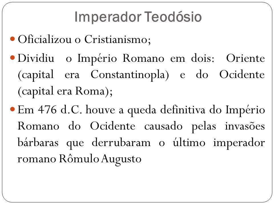 Imperador Teodósio Oficializou o Cristianismo;