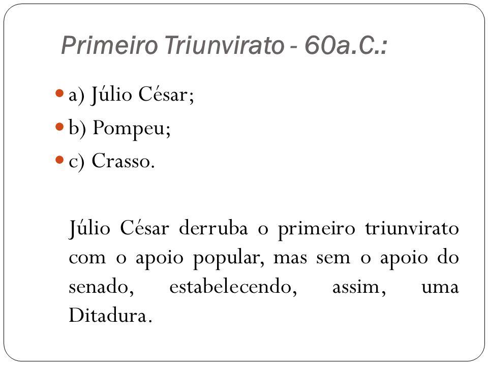 Primeiro Triunvirato - 60a.C.: