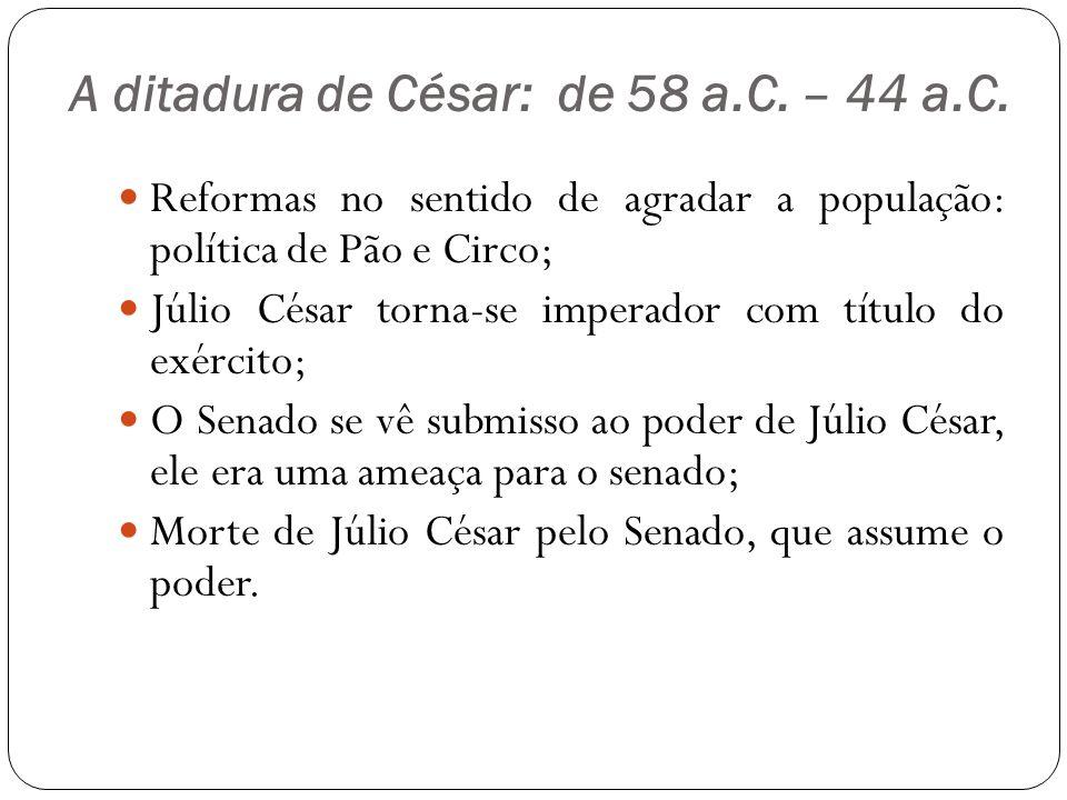 A ditadura de César: de 58 a.C. – 44 a.C.