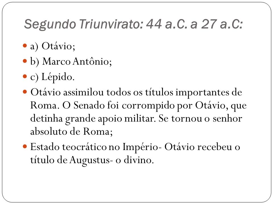 Segundo Triunvirato: 44 a.C. a 27 a.C: