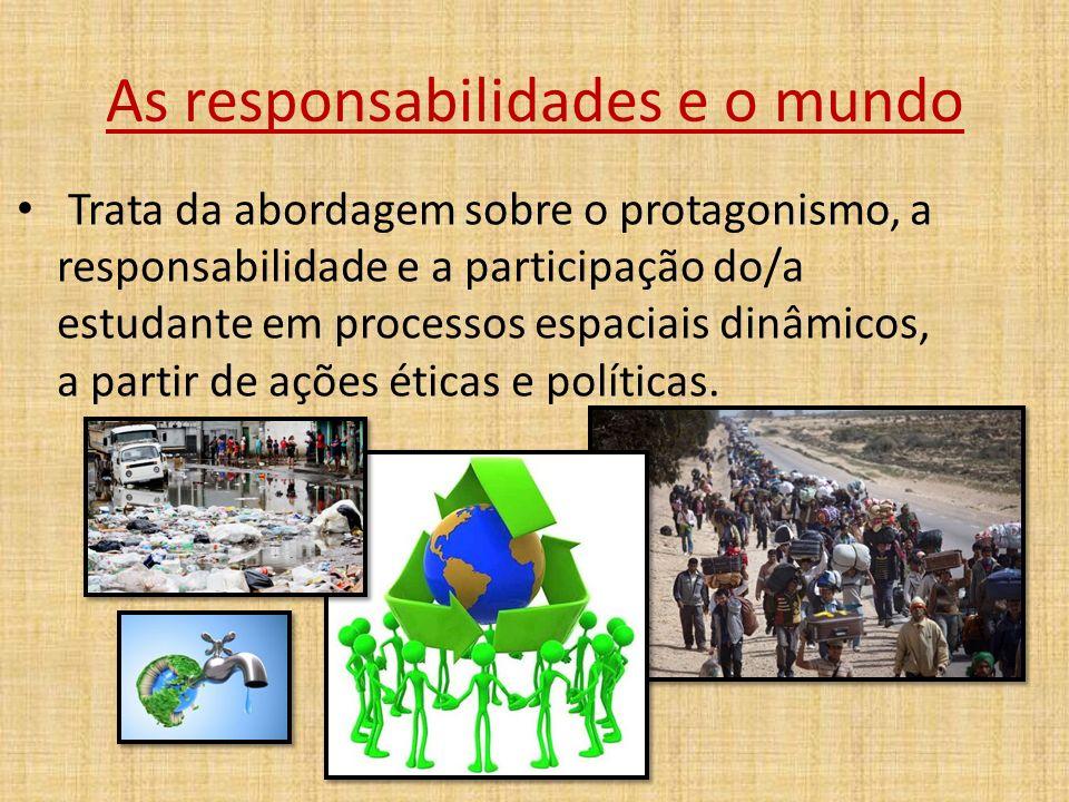 As responsabilidades e o mundo
