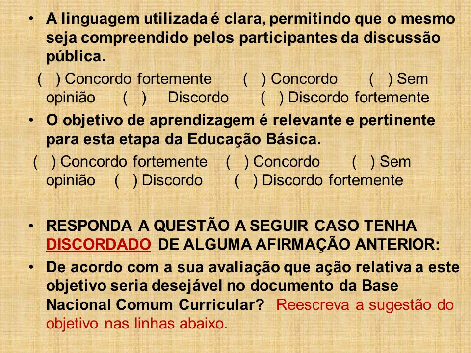 A linguagem utilizada é clara, permitindo que o mesmo seja compreendido pelos participantes da discussão pública.