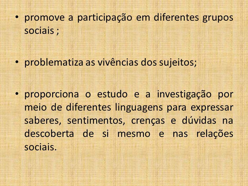 promove a participação em diferentes grupos sociais ;