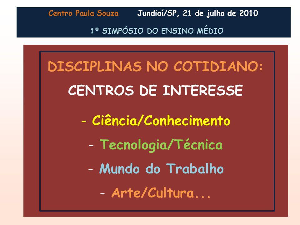 DISCIPLINAS NO COTIDIANO: CENTROS DE INTERESSE Ciência/Conhecimento