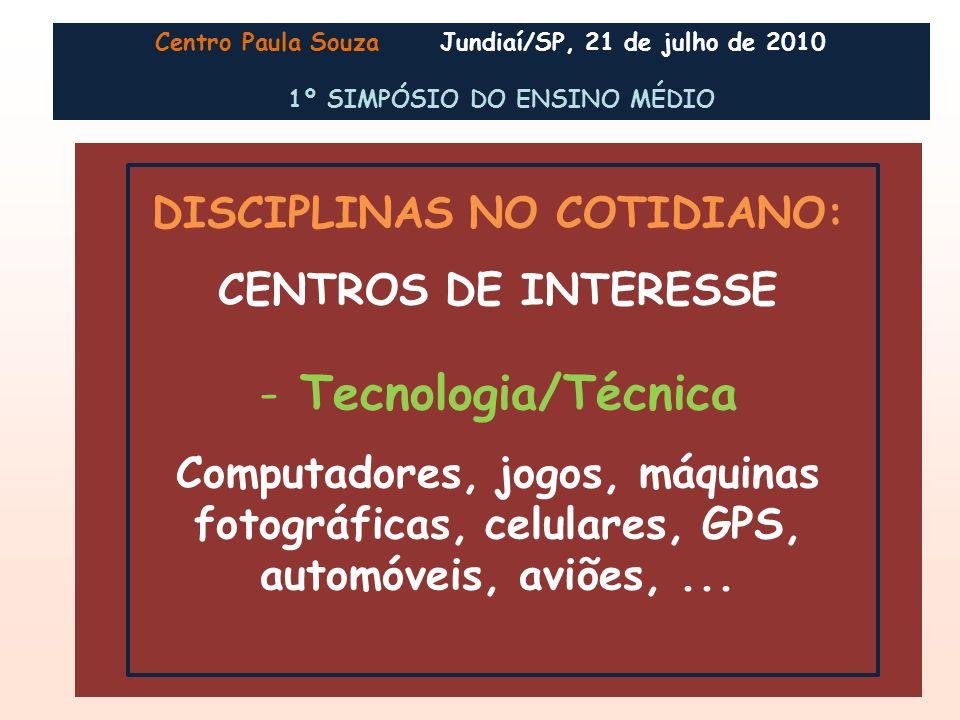 Tecnologia/Técnica DISCIPLINAS NO COTIDIANO: CENTROS DE INTERESSE