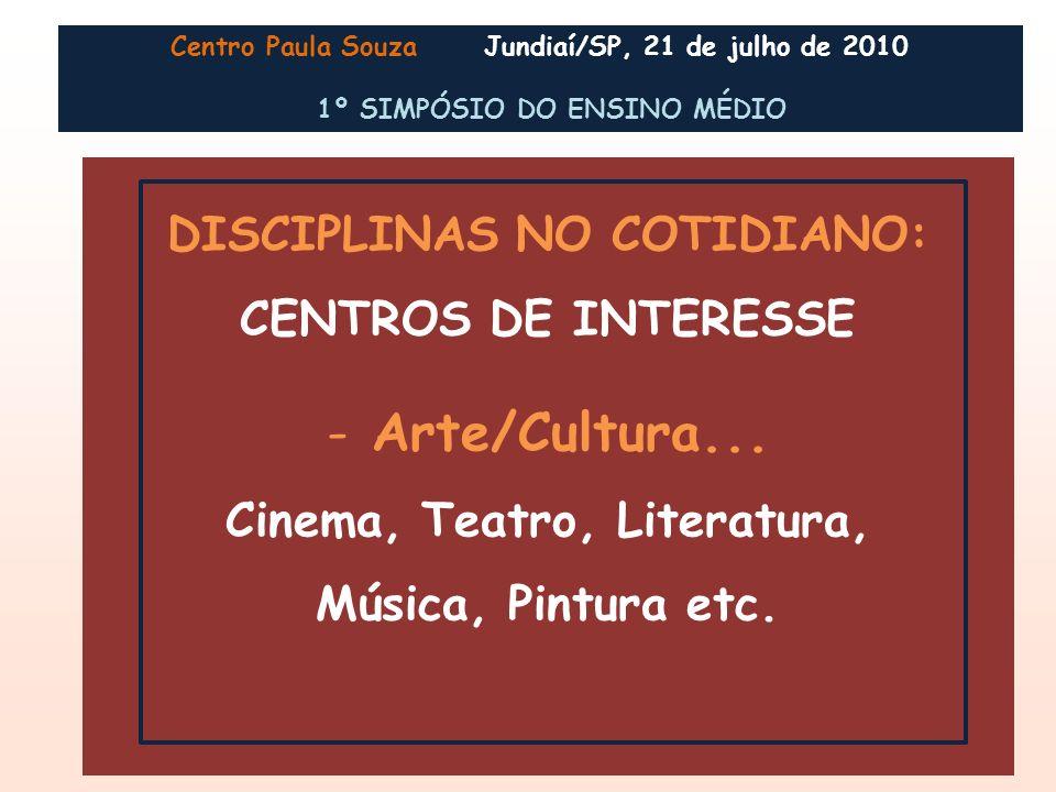 Arte/Cultura... DISCIPLINAS NO COTIDIANO: CENTROS DE INTERESSE