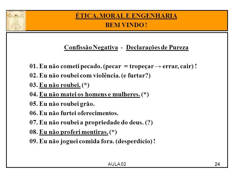 ÉTICA, MORAL E ENGENHARIA Confissão Negativa - Declarações de Pureza