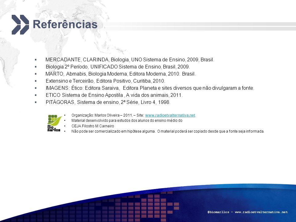 ReferênciasMERCADANTE, CLARINDA, Biologia, UNO Sistema de Ensino, 2009, Brasil. Biologia 2º Período, UNIFICADO Sistema de Ensino, Brasil, 2009.