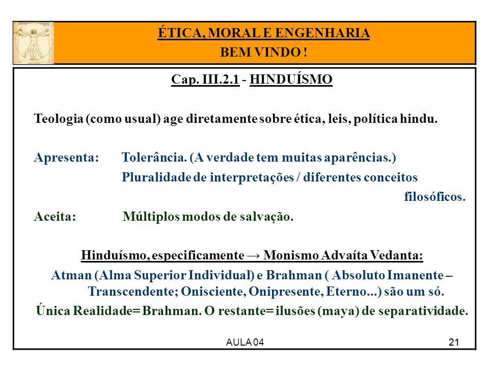 ÉTICA, MORAL E ENGENHARIA BEM VINDO ! Cap. III.2.1 - HINDUÍSMO