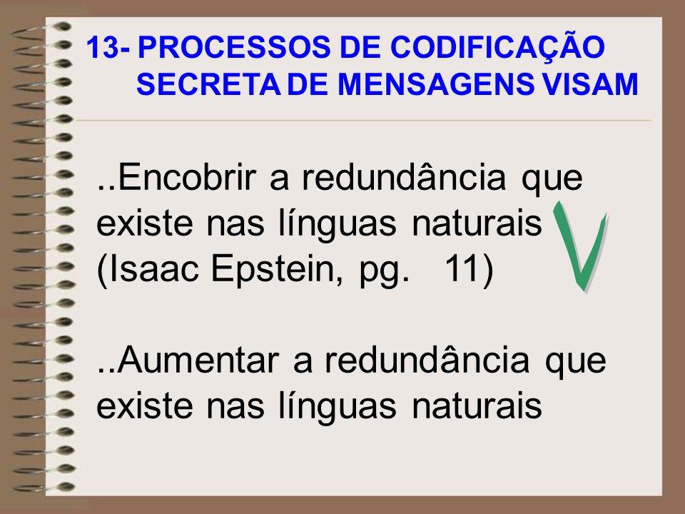 ..Aumentar a redundância que existe nas línguas naturais