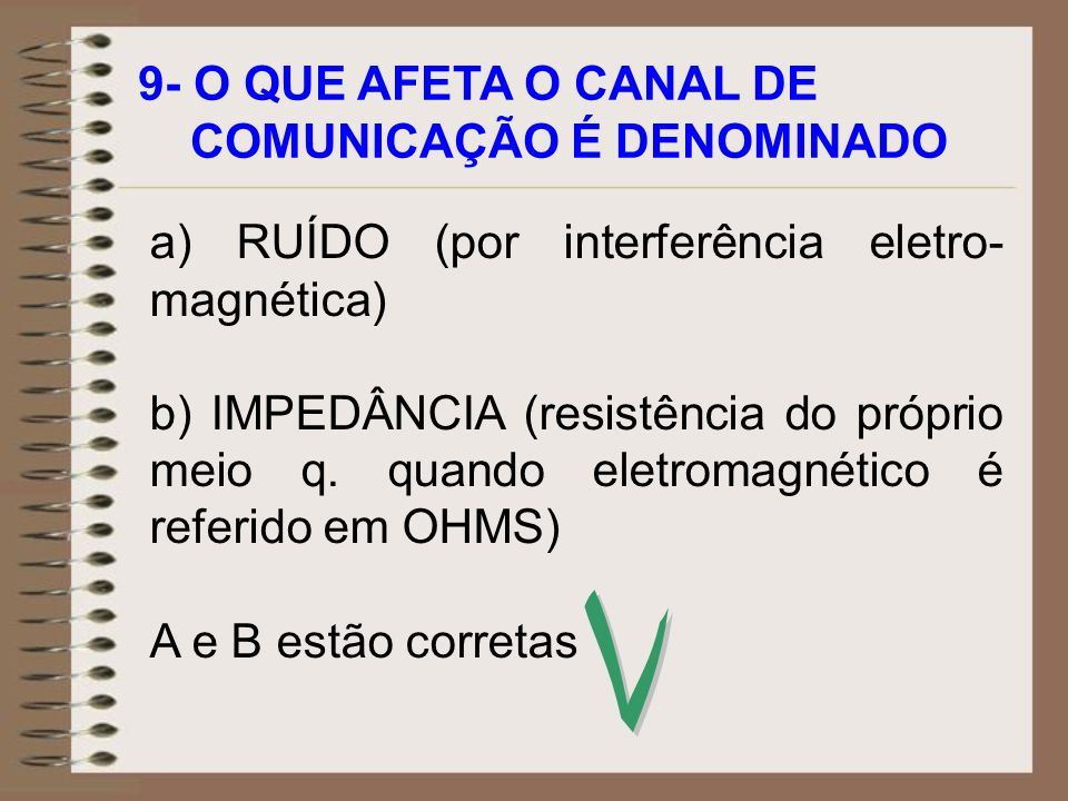 V 9- O QUE AFETA O CANAL DE COMUNICAÇÃO É DENOMINADO