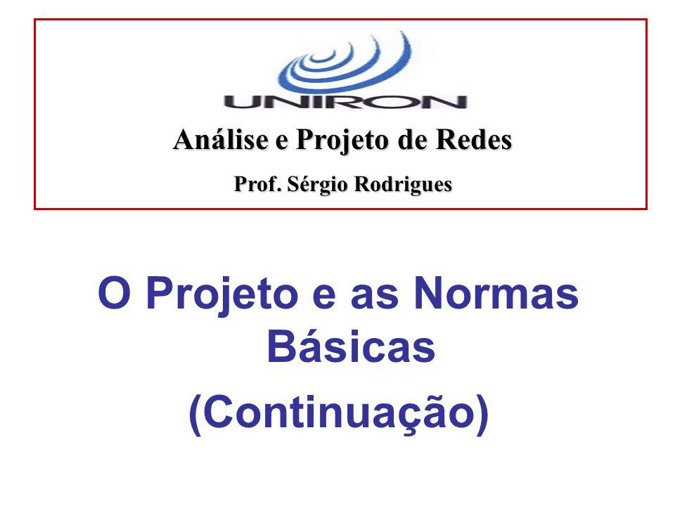 Análise e Projeto de Redes O Projeto e as Normas Básicas
