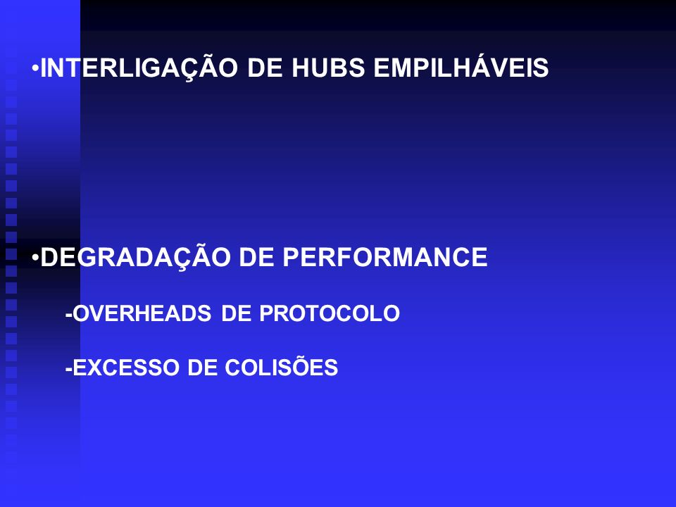 INTERLIGAÇÃO DE HUBS EMPILHÁVEIS