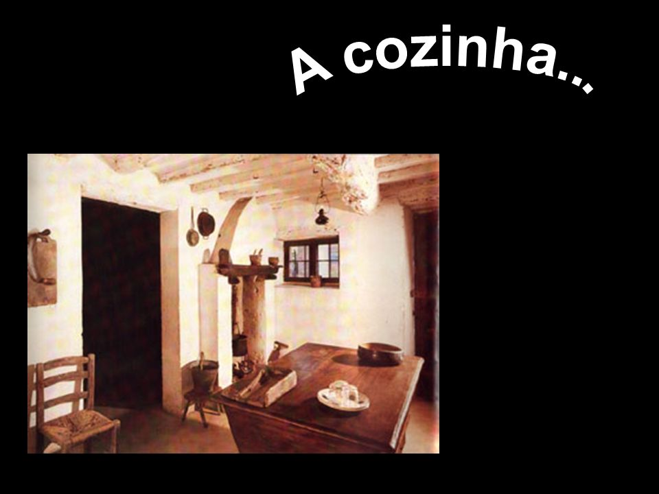 A cozinha...