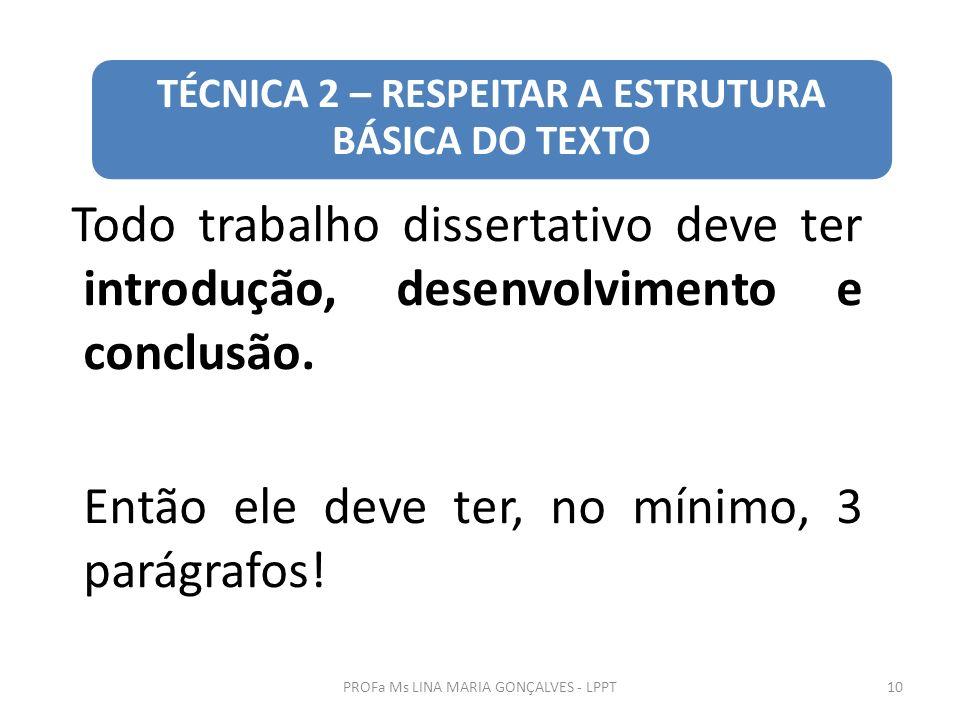 TÉCNICA 2 – RESPEITAR A ESTRUTURA BÁSICA DO TEXTO