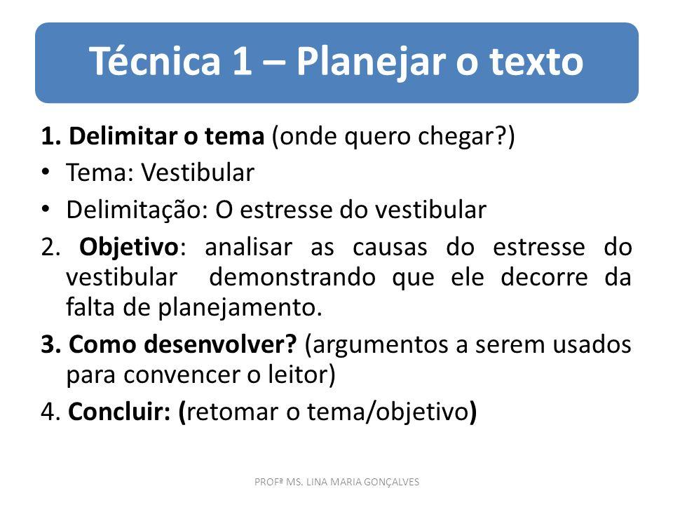 Técnica 1 – Planejar o texto