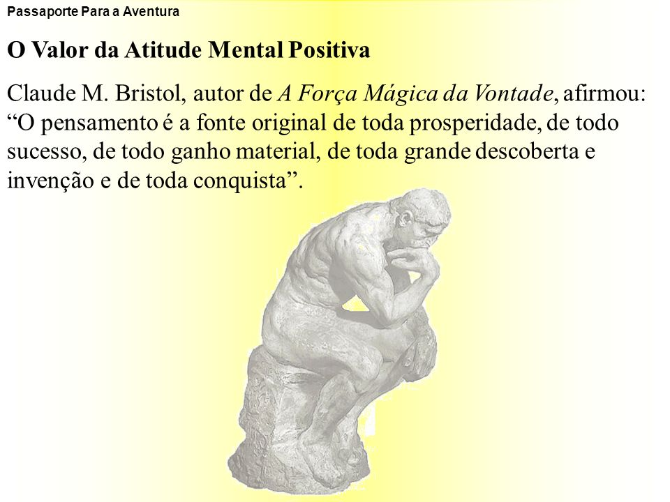 O Valor da Atitude Mental Positiva