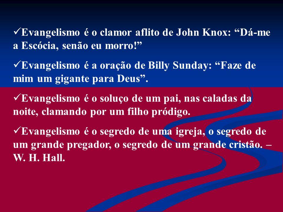 Evangelismo é o clamor aflito de John Knox: Dá-me a Escócia, senão eu morro!