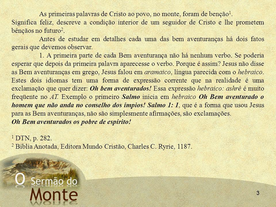 As primeiras palavras de Cristo ao povo, no monte, foram de benção1.