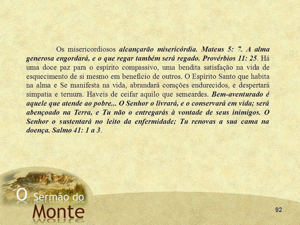 Os misericordiosos alcançarão misericórdia. Mateus 5: 7