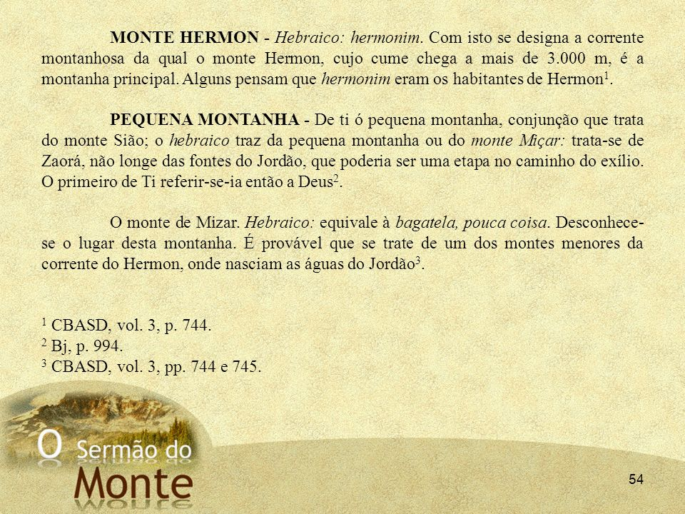 MONTE HERMON - Hebraico: hermonim