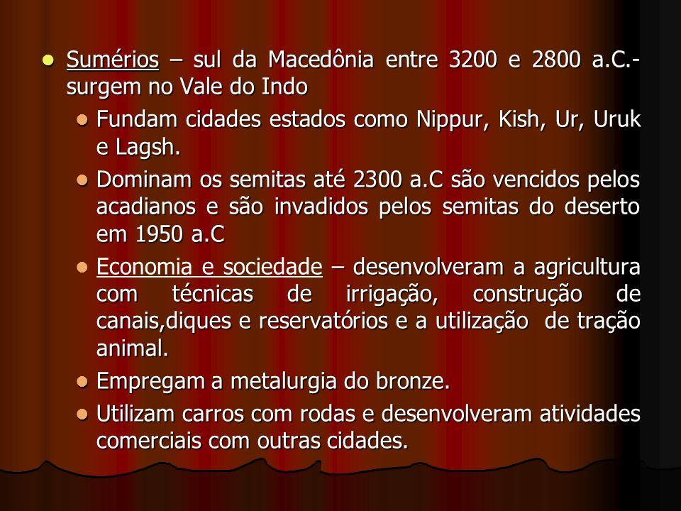 Sumérios – sul da Macedônia entre 3200 e 2800 a. C
