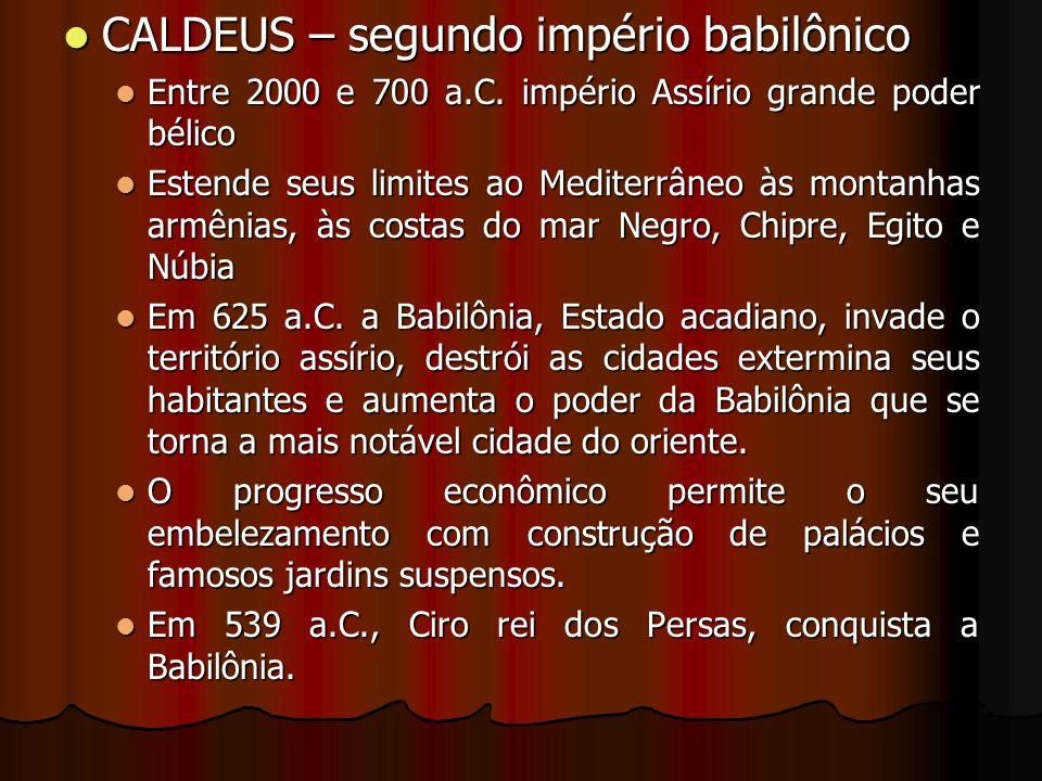 CALDEUS – segundo império babilônico