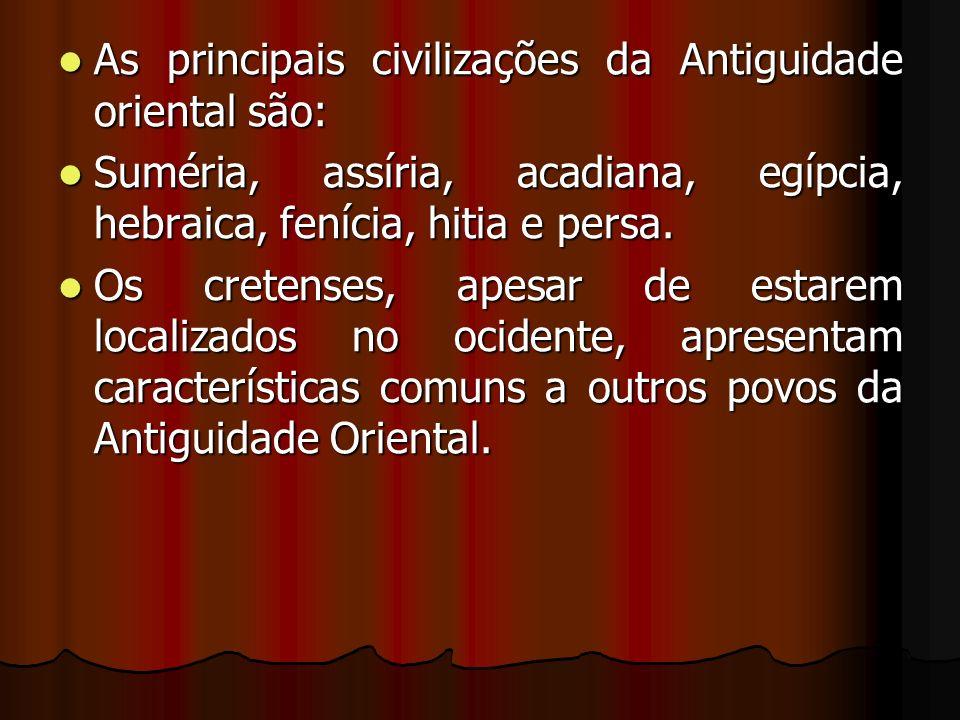 As principais civilizações da Antiguidade oriental são: