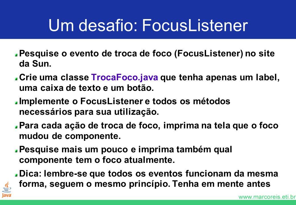Um desafio: FocusListener
