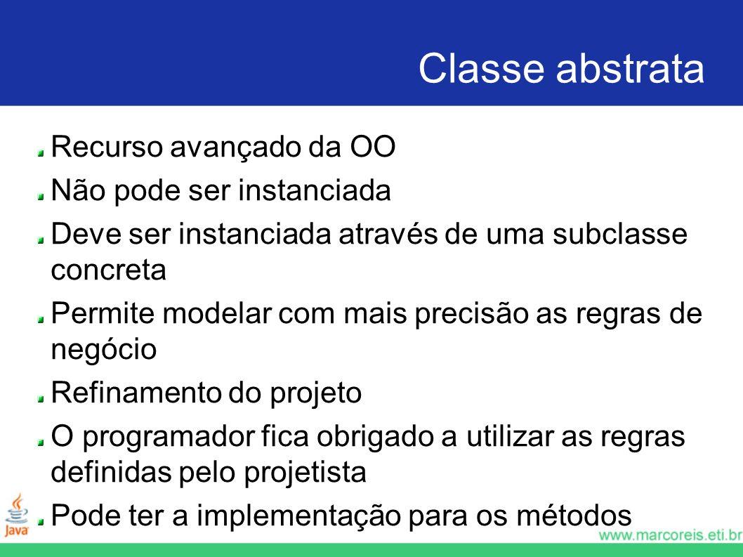 Classe abstrata Recurso avançado da OO Não pode ser instanciada