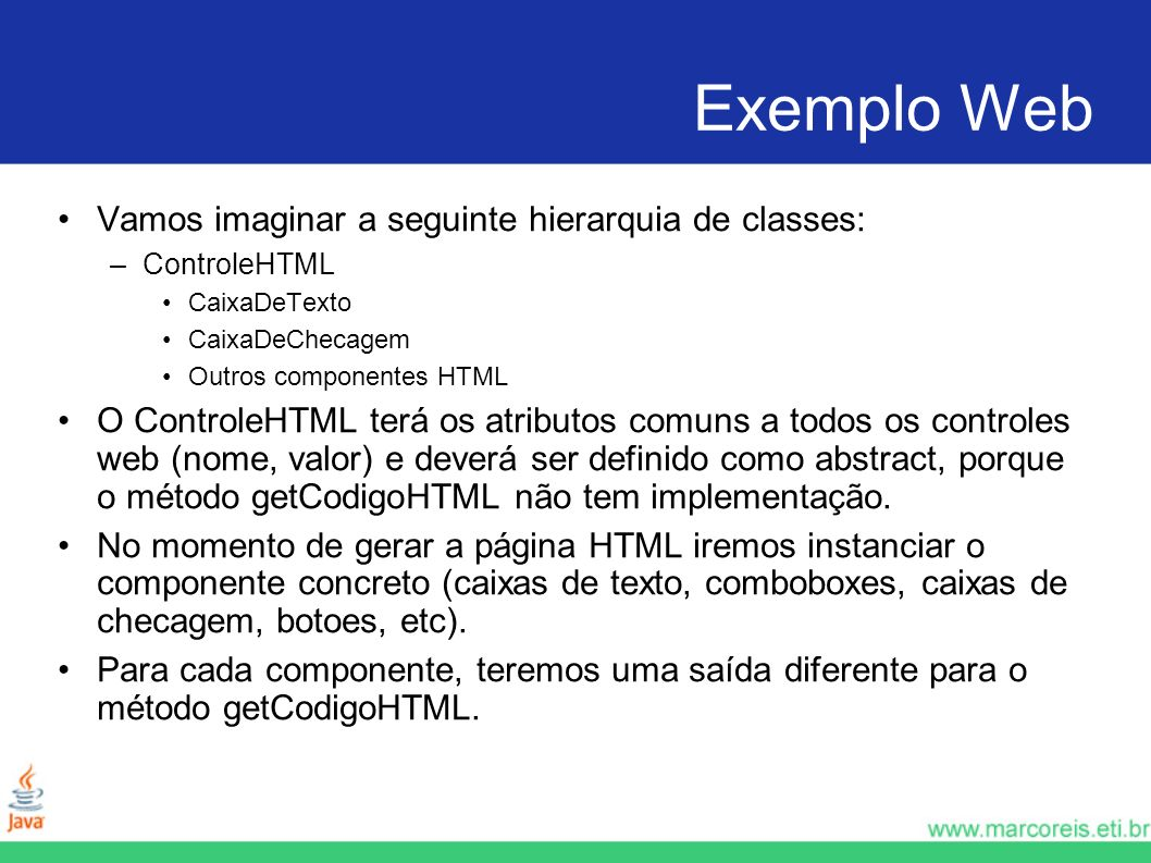 Exemplo Web Vamos imaginar a seguinte hierarquia de classes: