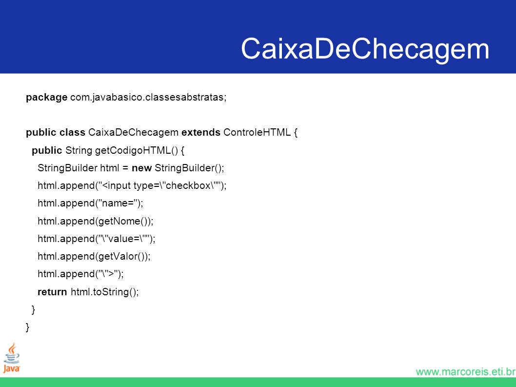 CaixaDeChecagem package com.javabasico.classesabstratas;