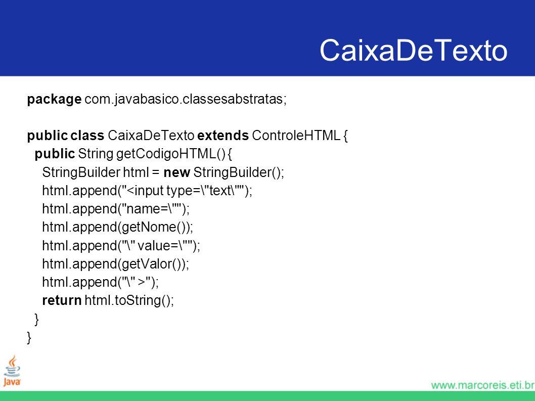 CaixaDeTexto package com.javabasico.classesabstratas;