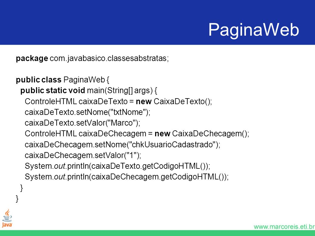 PaginaWeb package com.javabasico.classesabstratas;