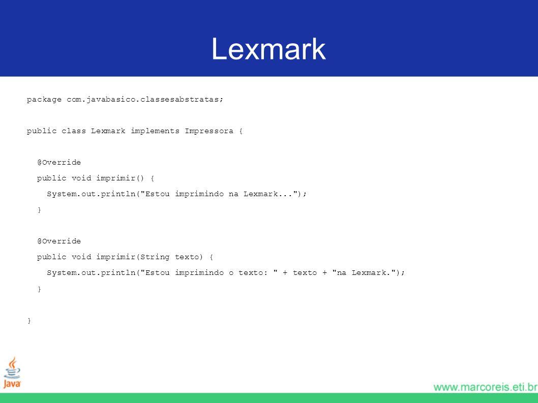 Lexmark package com.javabasico.classesabstratas;