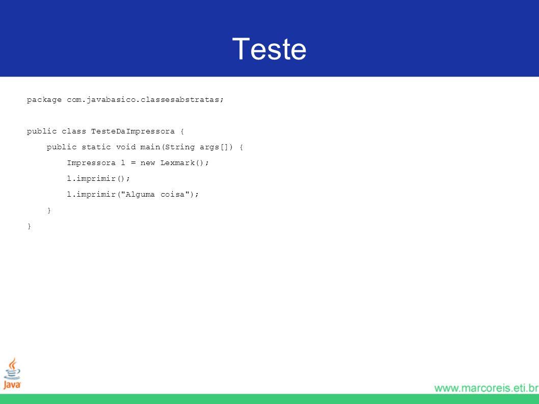 Teste package com.javabasico.classesabstratas;