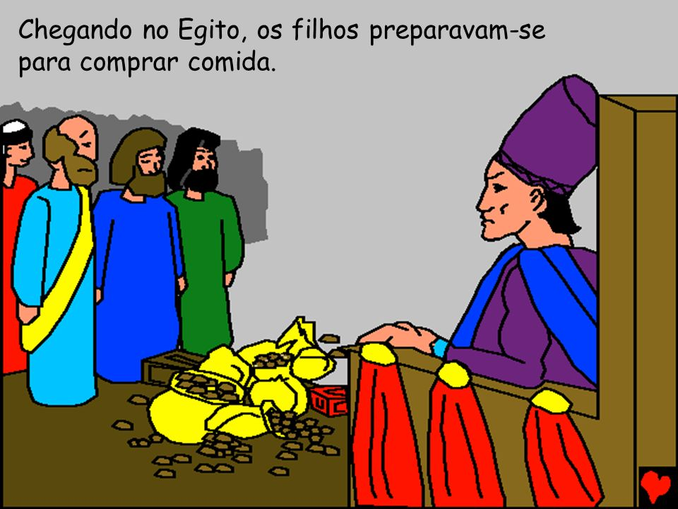 Chegando no Egito, os filhos preparavam-se para comprar comida.