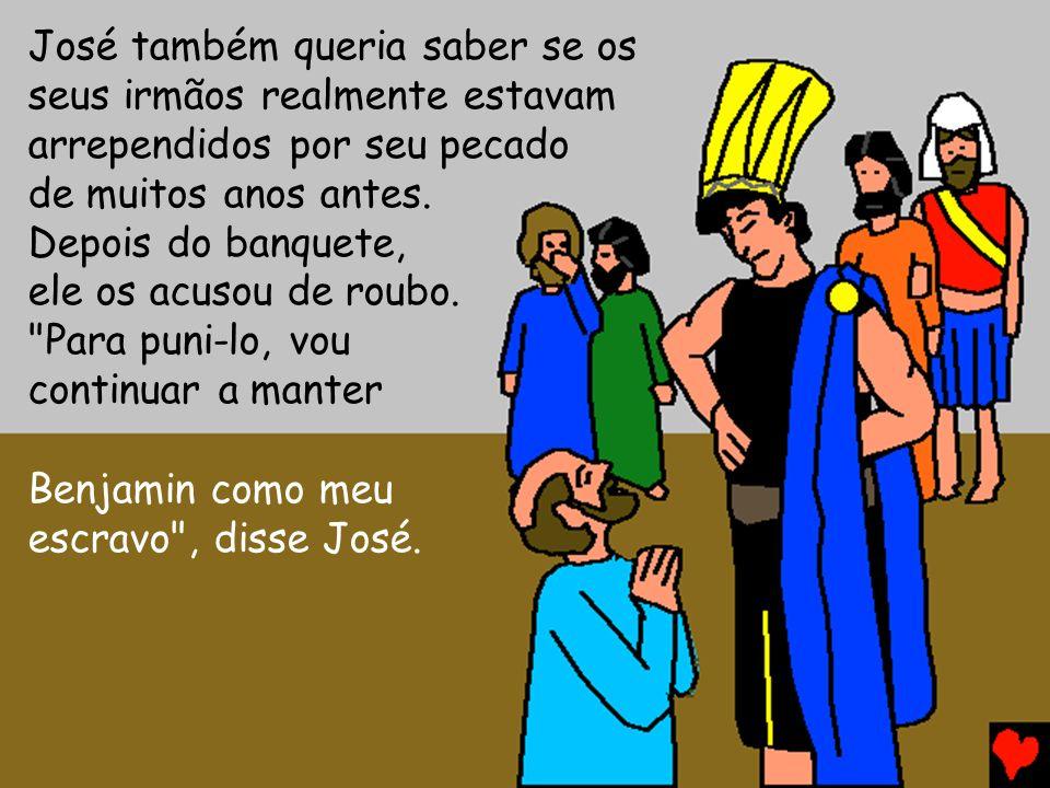 José também queria saber se os seus irmãos realmente estavam arrependidos por seu pecado