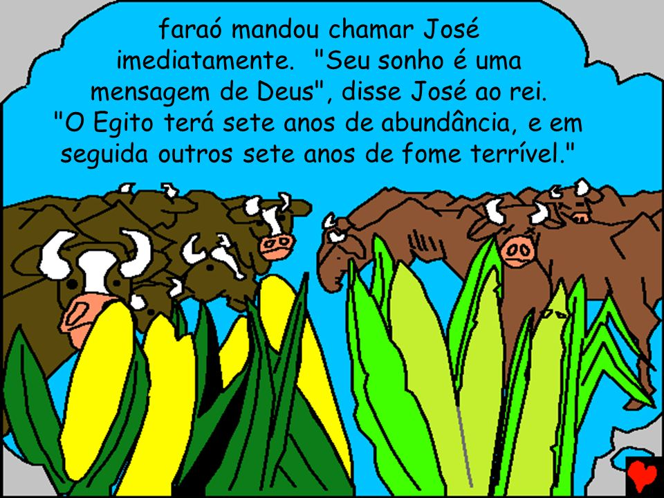 faraó mandou chamar José imediatamente