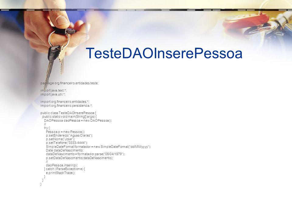 TesteDAOInserePessoa