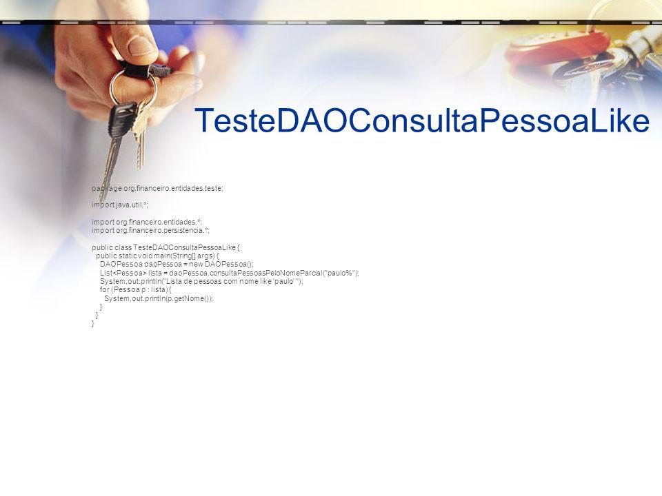TesteDAOConsultaPessoaLike