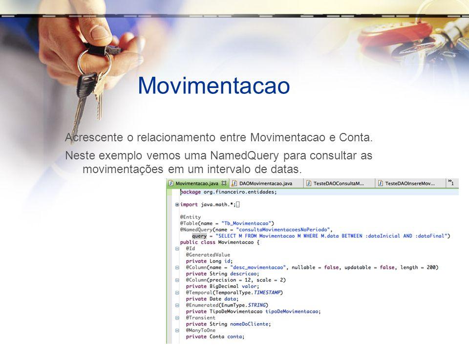 Movimentacao Acrescente o relacionamento entre Movimentacao e Conta.