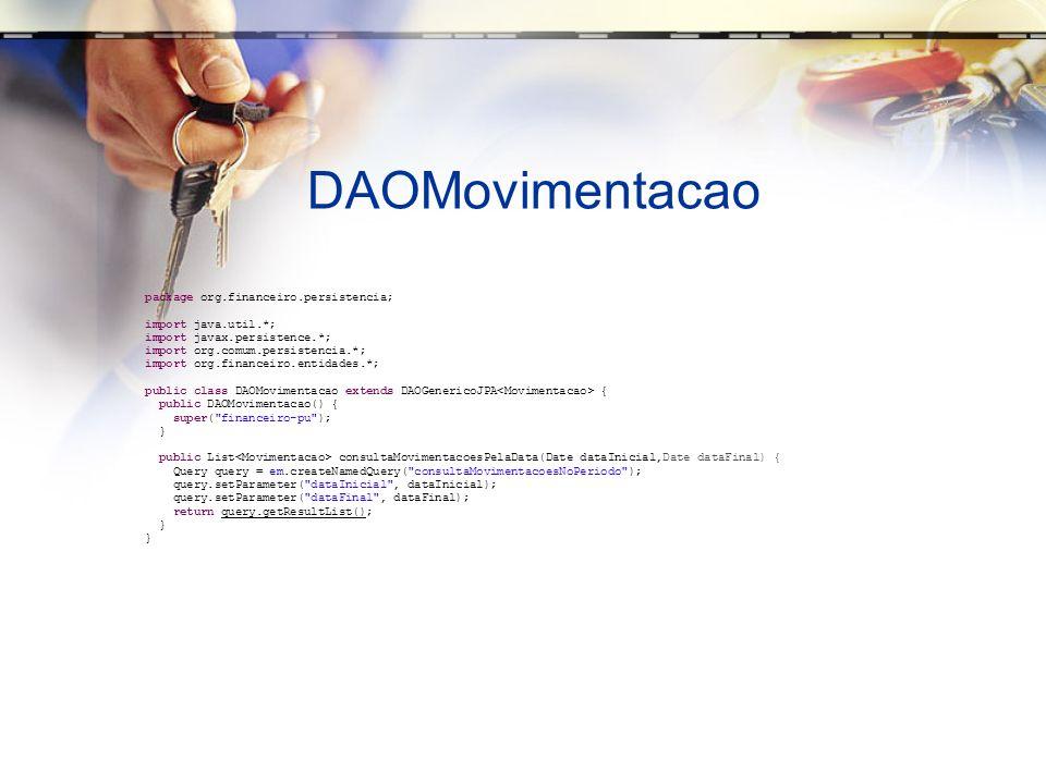 DAOMovimentacao package org.financeiro.persistencia;