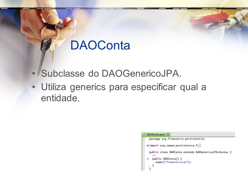 DAOConta Subclasse do DAOGenericoJPA.