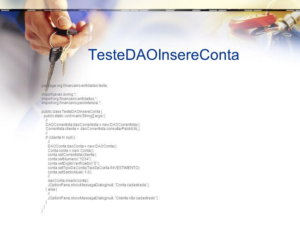 TesteDAOInsereConta package org.financeiro.entidades.teste;