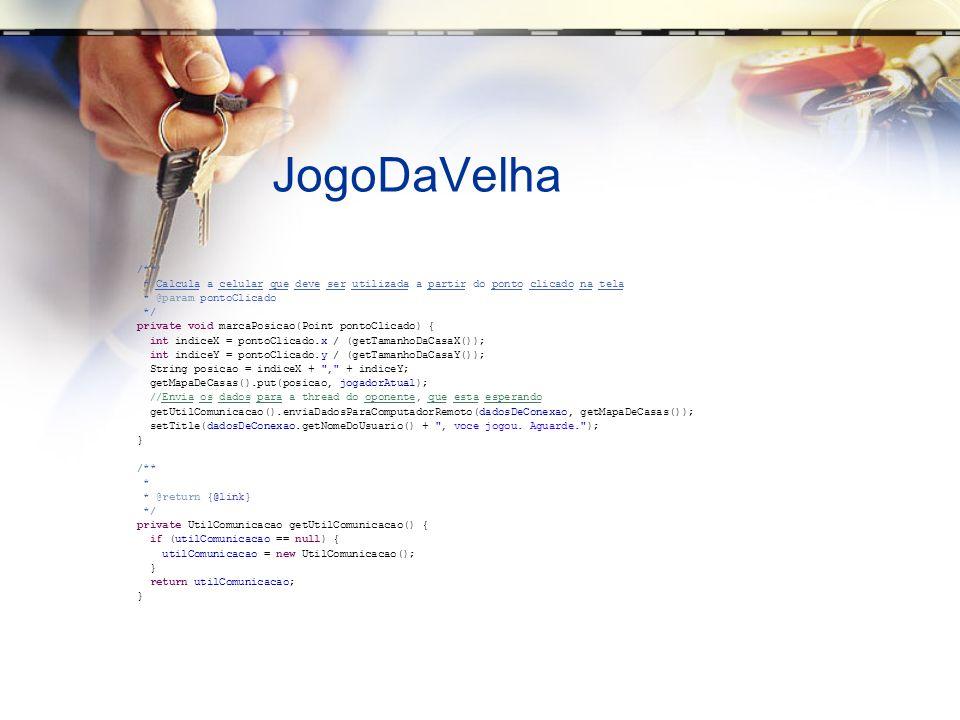 JogoDaVelha /** * Calcula a celular que deve ser utilizada a partir do ponto clicado na tela. * @param pontoClicado.