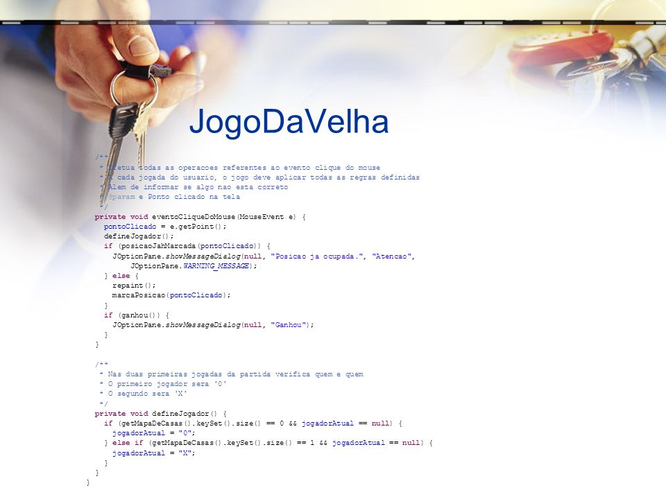 JogoDaVelha /** * Efetua todas as operacoes referentes ao evento clique do mouse.