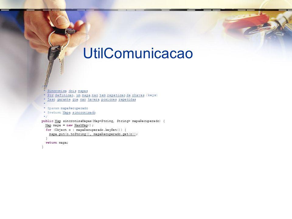 UtilComunicacao /** * Sincroniza dois mapas