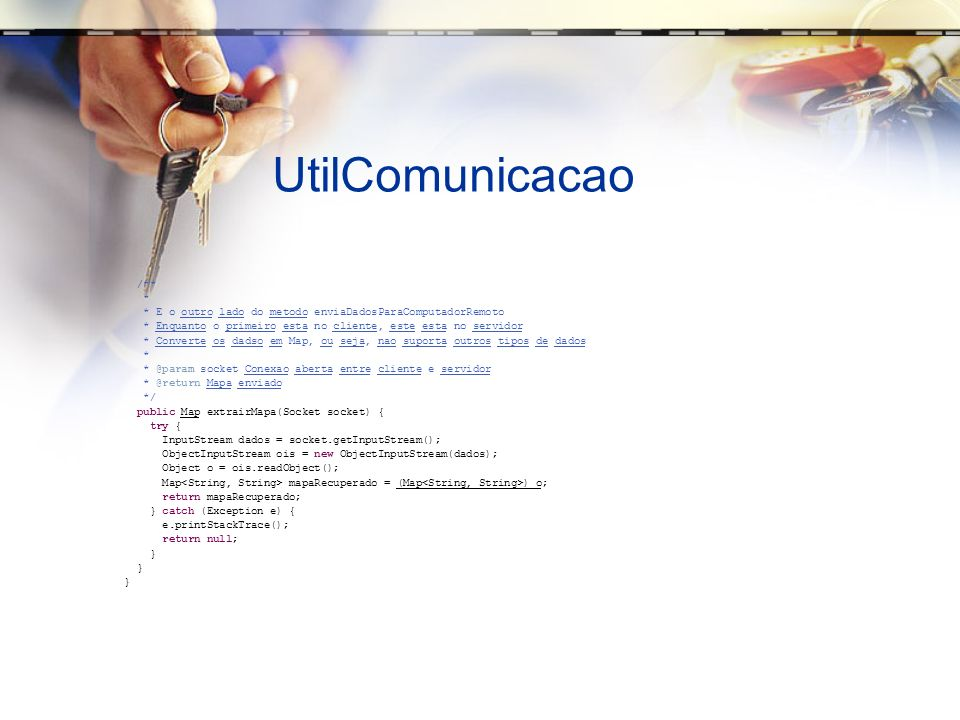UtilComunicacao /** * * E o outro lado do metodo enviaDadosParaComputadorRemoto. * Enquanto o primeiro esta no cliente, este esta no servidor.
